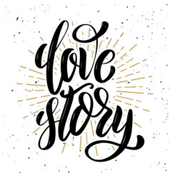 Love story hand drawn positive quote on white vector