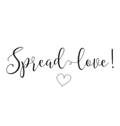 Spread love inscription greeting card with vector