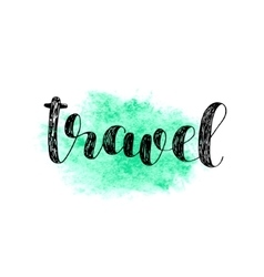 Travel Brush lettering vector image vector image