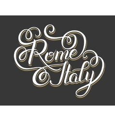 Original hand lettering inscription rome italy - vector