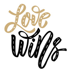 Love wins hand drawn lettering phrase on white vector