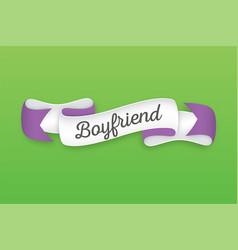 Trendy retro ribbon with text boyfriend colorful vector