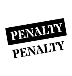 Penalty black rubber stamp on white vector