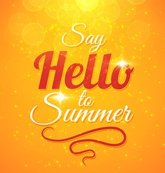 Say Hello to Summer sunshine background vector image vector image