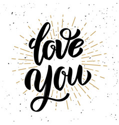 Love you hand drawn motivation lettering quote vector