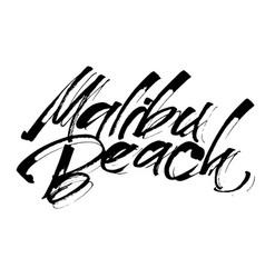 malibu beach modern calligraphy hand lettering vector image