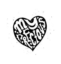 My precious Love Typographic poster vector image vector image