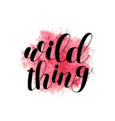 Wild thing brush lettering vector