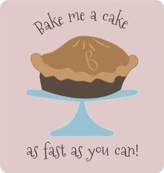Bake me a cake vector
