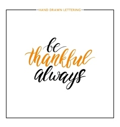 Be thankful always text isolated on white vector image vector image