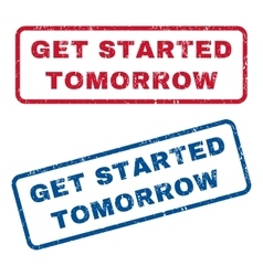 Get Started Tomorrow Rubber Stamps vector image vector image