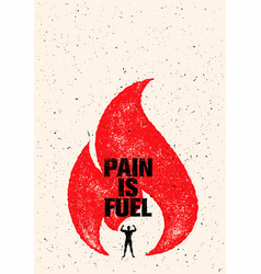pain is fuel sport and fitness motivation quote vector image