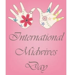 International midwives day with baby hands vintage vector image