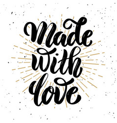 Made with love hand drawn motivation lettering vector