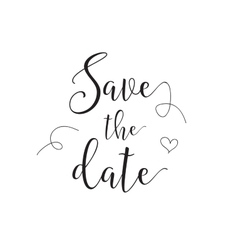 Save the date inscription Greeting card with vector image