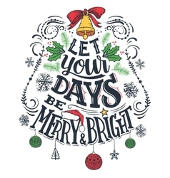 Let your days be merry and bright vector image vector image