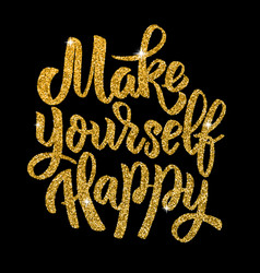 Make yourself happy hand drawn lettering in vector