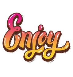 Enjoy hand lettering phrase design element for vector