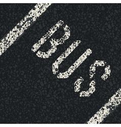 Bus sign on asphalt vector