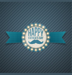happy fathers day light circle signage vector image
