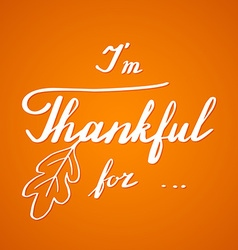 Thanksgiving hand lettering and calligraphy design vector image