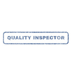 Quality inspector textile stamp vector