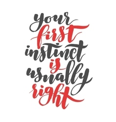 Your first instinct is usually right Brush hand vector image vector image