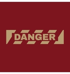 The danger icon caution and hazard attention vector