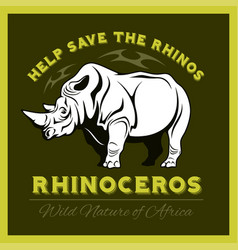 help save and protect the endangered rhinos from vector image vector image