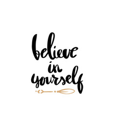 Believe in yourself lettering for posters vector