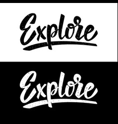 explore lettering phrase on white and black vector image