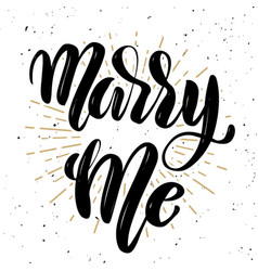 marry me hand drawn motivation lettering quote vector image vector image