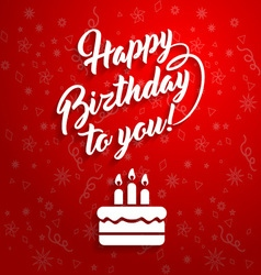 Happy birthday to you lettering text with cake vector