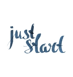 Just start inspiration quotation lettering vector