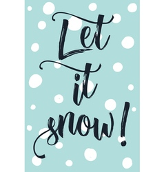 Christmas modern calligraphy let it snow hand vector