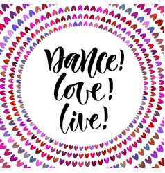 Dance love live inspirational quote in modern vector