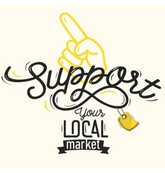 Support your local market motivational poster vector