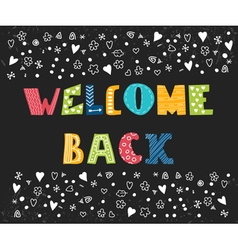 Welcome back lettering text hand drawn design vector