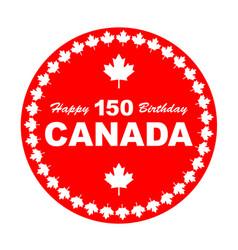 happy birthday canada 150 vector image vector image