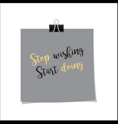 stop wishing start doing note vector image