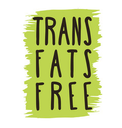 Trans fats free hand drawn isolated label vector