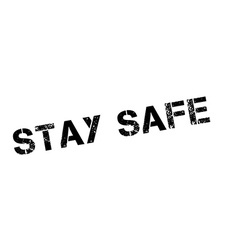 Stay safe black rubber stamp on white vector