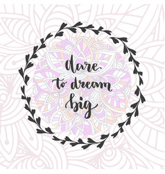 Dare to dream big hand lettering motivational vector