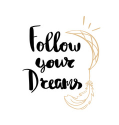 follow your dreams lettering for posters vector image