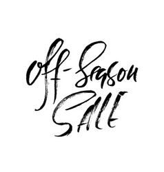 off-season sale handwritten lettering grunge dry vector image vector image