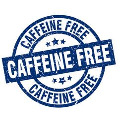 Caffeine free blue round grunge stamp vector