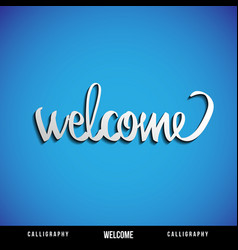 Lettering welcome vector