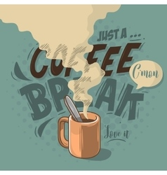 Just a coffee break motivational label cool vector