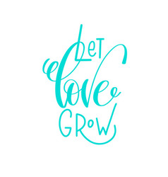 Let love grow - hand lettering calligraphy quote vector