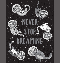 print with cats in space never stop vector image vector image